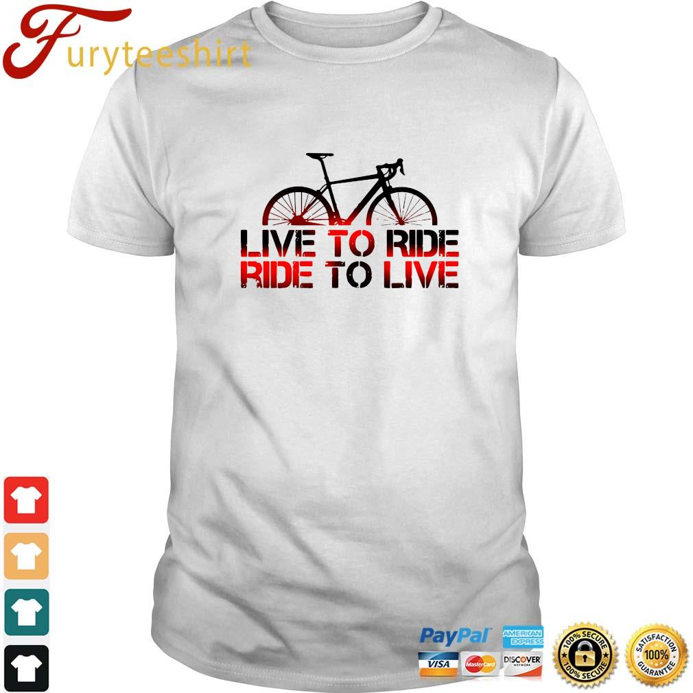 Bicycles live to ride ride to live shirt